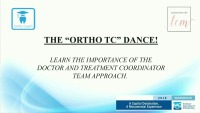 2018 AAO Annual Session - Learn the Ortho & TC Dance and Improve Closure Rates