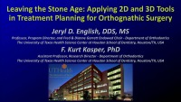 2018 AAO Annual Session - Leaving the Stone Age: Applying 2D and 3D Tools in Surgical Orthodontic Cases