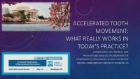 2018 AAO Annual Session - Accelerated Tooth Movement: What Really Works in Today's Practice?