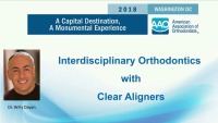 2018 AAO Annual Session - Challenging Interdisciplinary Cases Treated with Clear Aligners