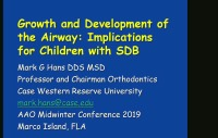 2019 Winter Conference - Growth and Development of the Airway: Implications for Children with SDB