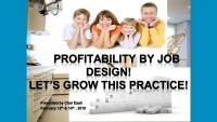 2019 Webinar - How Your Job Design Creates Profitability for the Orthodontic Practice Today!