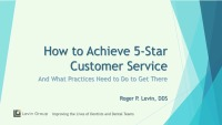 2019 AAO Annual Session - How to Achieve 5 Star Customer Service and What Most Practices Need to Do to Get There