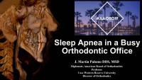 2019 AAO Annual Session - Sleep Apnea in a Busy Orthodontic Office