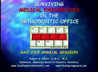 2019 AAO Annual Session - 911: Surviving Medical Emergencies in the Orthodontic Office