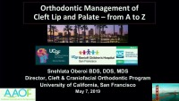 2019 AAO Annual Session - Orthodontic Management of Cleft Lip and Palate – from A to Z