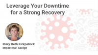 2020 Webinar - Leverage Your Downtime for a Strong Recovery