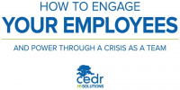 How to Engage Your Employees and Power Through a Crisis as a Team
