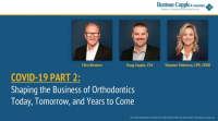COVID-19 PART 2: Shaping the Business of Orthodontics Today, Tomorrow and Years to Come