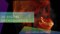 3D Digital Orthodontics: How 3D Changes Everything
