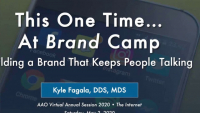 2020 AAO Annual Session - This One Time… at Brand Camp: Building a Brand That Keeps People Talking