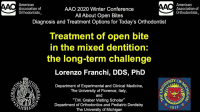 2020 Winter Conference - Treatment of Open Bite in the Mixed Dentition: The Long-term Challenge