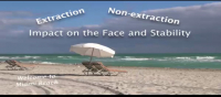 Extraction/Non-extraction: The Impact on Stability and the Face