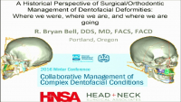 A Historical Perspective of Surgical-Orthodontic Management of Dentofacial Deformities:  Where We Were, Where We Are, Where We Are Going icon