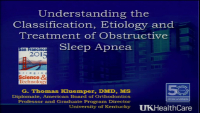 Understanding the Classification, Etiology and Treatment of Sleep Apnea
