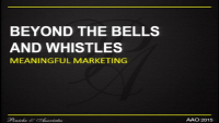 Beyond the Bells and Whistles: Meaningful Marketing that Works