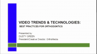 Video Trends and Technologies: Best Practices for Orthodontics