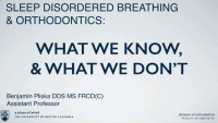 Orthodontics and Sleep Disordered Breathing: What We Know, and What We Don't