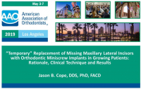 """""""Temporary"""" Replacement of Missing Maxillary Lateral Incisors with Orthodontic Miniscrew Implants in Growing Patients: Rationale, Clinical Technique and Results"""