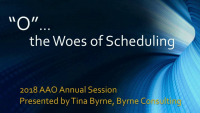 """""""O""""... the Woes of Scheduling"""