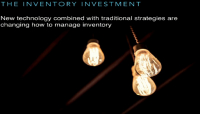 The Inventory Investment: New Technology Combined with Traditional Strategies is Changing How to Manage Inventory