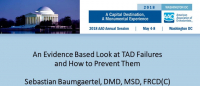 An Evidence Based Look at TAD Failures and How to Prevent Them
