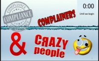 Managing Complainers, Compliance and Crazy People