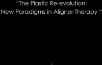 The Plastic Re-evolution: New Paradigms in Aligner Therapy