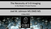 The Necessity of 3-D Imaging in the Modern Private Practice