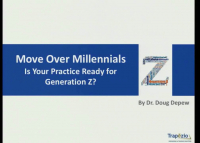 Move Over, Millennials... Is Your Practice Ready for Generation Z?