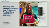 Attract New Patients and Grow Your Orthodontic Practice Using Social Media Marketing