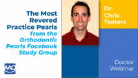 The Most Revered Practice Pearls from the Orthodontic Pearls Facebook Study Group
