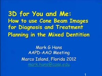 2012 Joint AAO-AAPD Conference - 3D for You and Me:  How to use Cone Beam Images for Orthodontic Diagnosis and Treatment Planning in the Mixed Dentition/The Use of the Diode Laser in Contemporary Orthodontics and Pediatric Dentistry