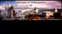 2014 Annual Session - The Role of Orthodontics in the Interdisciplinary Management of Esthetic Dilemmas