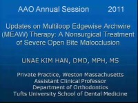 2011 Annual Session - Updates On Multiloop Edgewise Archwire (MEAW) Therapy: a Nonsurgical Treatment of Severe Open Bite Malocclusion/ Surgical and Medical Management of Idiopathic Condylar Resorption and Open Bite Deformities