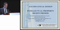 2010 Annual Session - Protecting Your Big Ideas: Basic Guide to Intellectual Property Law for the Inventive Orthodontist