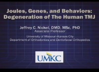 2013 Annual Session - Joules, Genes, and Behaviors: Degeneration of The Human TMJ / Centric Relation, TMD and Orthodontics: It's Time to Center on the Evidence