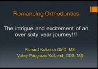2013 Annual Session -  Romancing Orthodontics: Lessons Learned During a 60 Year Journey - John Valentine Mershon Lecture