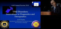 2010 Annual Session - TMJ Disorders: Innovations in Diagnostics and Therapeutics