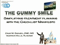 2016 AAO Annual Session - The Gummy Smile: Simplifying Treatment Planning with the Checklist Manifesto