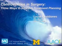 2012 Annual Session - Controversies in Surgery: Three Ways to Improve Treatment Planning / Diagnosis and Treatment Planning of Orthognathic Surgery Patients