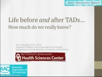 2012 Annual Session - Life Before and After TADs / The Role of Micropimplants in Surgical Orthodontics