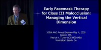 2009 Annual Session - Early Facemask Therapy for Class III Malocclusion: Managing the Vertical Dimension