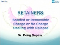 2016 AAO Annual Session - Retainers: Bonded or Removable, Charge or No Charge, Dealing with Relapse