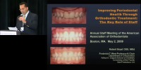 2009 Annual Session - Improving Periodontal Health Through Orthodontic Treatment