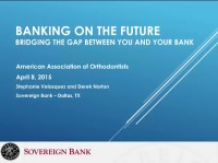 2015 Webinar – Banking on the Future - Bridging the Gap Between You and Your Bank