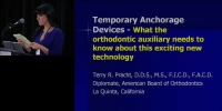 2009 Annual Session - Temporary Anchorage Devices: What the Orthodontic Auxiliary Needs to Know About this Exciting New Technology
