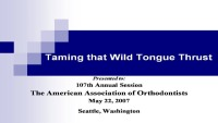 2007 Annual Session - Taming The Tongue Thrust: What To Expect From The Speech Pathologist