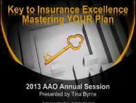 2013 Annual Session - The Key to Insurance Excellence: Mastering YOUR Plan