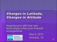 2012 Annual Session - Changes in Latitude, Changes in Attitude: Keeping Pace with How New Technologies Affect Your Financial Arrangements